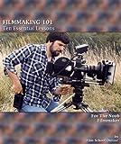 FILMMAKING 101: Ten Essential Lessons for the Noob Filmmaker (Film School Online 101 Series)
