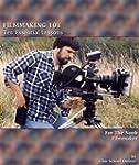 FILMMAKING 101: Ten Essential Lessons...