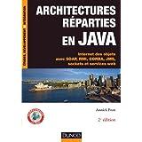 Architectures réparties en Java - 2e éd. - Internet des objets avec SOAP, RMI, CORBA, JMS...: Internet des objets...