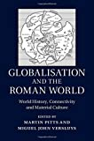 img - for Globalisation and the Roman World: World History, Connectivity and Material Culture book / textbook / text book