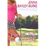 Par for the Course ~ Jenna Bayley-Burke