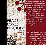 PEACE,LOVE & HEALING ~アイルランドから届いた優しく、ココロやすらぐ休息時間~