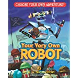 Your Very Own Robot (Choose Your Own Adventure: Dragonlarks)by R A Montgomery