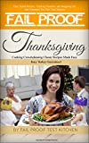img - for Fail Proof Thanksgiving: Cooking Crowd-pleasing Classic Recipes Made Easy Juicy Turkey Guaranteed book / textbook / text book