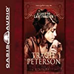 A Love to Last Forever: The Brides of Gallatin County, Book 2 (       ABRIDGED) by Tracie Peterson