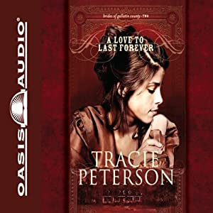 A Love to Last Forever: The Brides of Gallatin County, Book 2 | [Tracie Peterson]