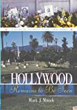 Hollywood Remains to Be Seen: A Guide to the Movie Stars' Final Homes