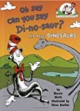 Oh, Say Can You Say Di-no-saur? (Cat in the Hats Learning Library)