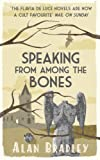 Speaking from Among the Bones (Flavia de Luce)