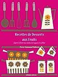 Recettes de Desserts aux Fruits (Les recettes d'Auguste Escoffier t. 29)...