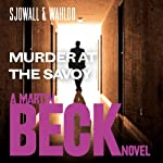 Murder at the Savoy: Martin Beck Series, Book 6 (       UNABRIDGED) by Maj Sjöwall, Per Wahlöö Narrated by Tom Weiner