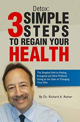 Detox: 3 Simple Steps to Regain Your Health