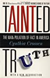 Tainted Truth: The Manipulation of Fact In America (0684815567) by Crossen, Cynthia