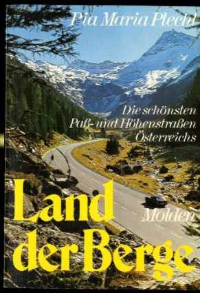 Land der Berge : die schönsten Pass- u. Höhenstrassen