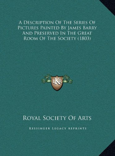 A Description of the Series of Pictures Painted by James Barry and Preserved in the Great Room of the Society (1803)
