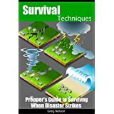 Survival Techniques: Prepper's Guide To Surviving When Disaster Strikes