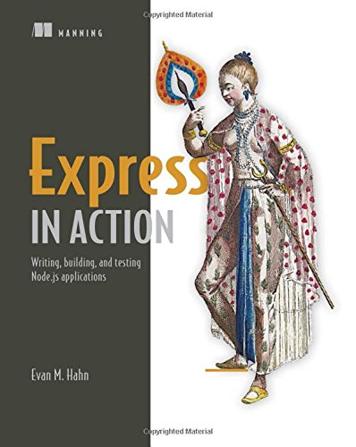 Download Express in Action: Writing, building, and testing Node.js applications