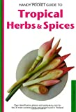img - for Handy Pocket Guide to Tropical Herbs & Spices (Handy Pocket Guides) book / textbook / text book