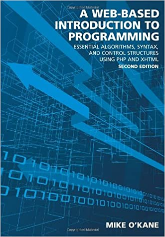 A Web-Based Introduction to Programming: Essential Algorithms, Syntax, and Control Structures Using PHP and XHTML