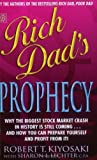 Rich Dad's Prophecy (0446222046) by Robert T. Kiyosaki