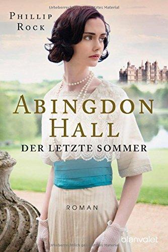 Philip Rock: Abingdon Hall. Der letzte Sommer