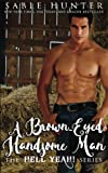 A Brown Eyed Handsome Man: Hell Yeah! (Hell Yeah! Series)