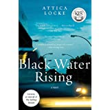 Black Water Rising: A Novel ~ Attica Locke