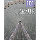 101 Quick and Easy Ideas Taken from the Master Photographers of the Twentieth Century ~ Matthew Bamberg