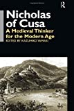 Nicholas of Cusa: A Medieval Thinker for the Modern Age (Waseda/Curzon International)