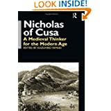 Nicholas of Cusa: A Medieval Thinker for the Modern Age (Waseda/Curzon International Series)