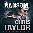 The Ransom: The Munro Family Series, Book 7 Audiobook by Chris Taylor Narrated by Noah Michael Levine, Erin deWard