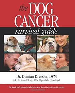 The Dog Cancer Survival Guide: Full Spectrum Treatments to Optimize Your Dog's Life Quality and Longevity by Maui Media, LLC