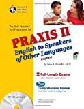 img - for PRAXIS II English to Speakers of Other Languages (0360) (PRAXIS Teacher Certification Test Prep) book / textbook / text book