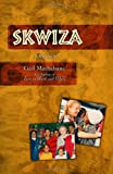 img - for Skwiza: A Memoir book / textbook / text book