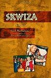 Skwiza: A Memoir