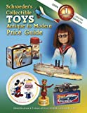 img - for Schroeder's Collectible Toys Antique to Modern Price Guide 2006: Identification & Values Of Over 20,000 Collectible Toys book / textbook / text book