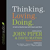 Thinking. Loving. Doing.: A Call to Glorify God with Heart and Mind | [John Piper (editor)]