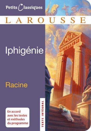 Iphigénie (Petits Classiques Larousse t. 42)