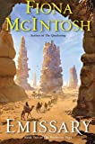 Emissary: Book Two of The Percheron Saga (0060899069) by McIntosh, Fiona