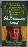 Oh, Promised Land [ 3rd printing, July 1962 ] (a big, brawling novel about the men and women who fought savagely for riches on the American frontier...)