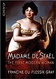 Madame de Stael: The First Modern Woman