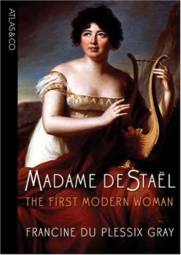 Madame de Stael: The First Modern Woman: Francine du Plessix Gray: 9781934633175: Amazon.com: Books