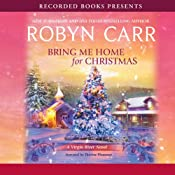 Bring Me Home For Christmas: A Virgin River Novel | [Robyn Carr]