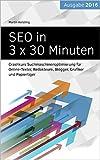 Image de SEO in 3 x 30 Minuten: Crashkurs Suchmaschinenoptimierung für Online-Texter, Redakteure, Blogger, G