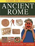 img - for Hands-On History! Ancient Rome: Step into the time of the Roman Empire, with 15 step-by-step projects and over 370 exciting pictures book / textbook / text book