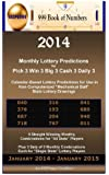 """2014 Monthly Lottery Predictions for Pick 3 Win 3 Big 3 Cash 3 Daily 3: Calendar-Based Lottery Predictions for Use in Non-Computerized """"Mechanical Ball"""" State Lottery Drawings"""