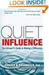 Quiet Influence: The Introvert's Guid...