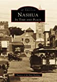 img - for Nashua: In Time and Place (Images of America: New Hampshire) book / textbook / text book
