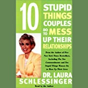 10 Stupid Things Couples Do To Mess Up Their Relationships | [Dr. Laura Schlessinger]