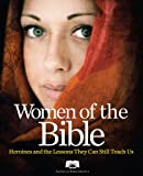 American Bible Society Women of the Bible: Heroines and the Lessons They Can Still Teach Us